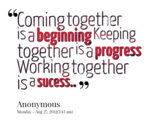 1675-coming-together-is-a-beginning-keeping-together-is-a-progress_380x280_width