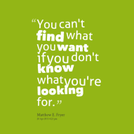 12818-you-cant-find-what-you-want-if-you-dont-know-what-youre